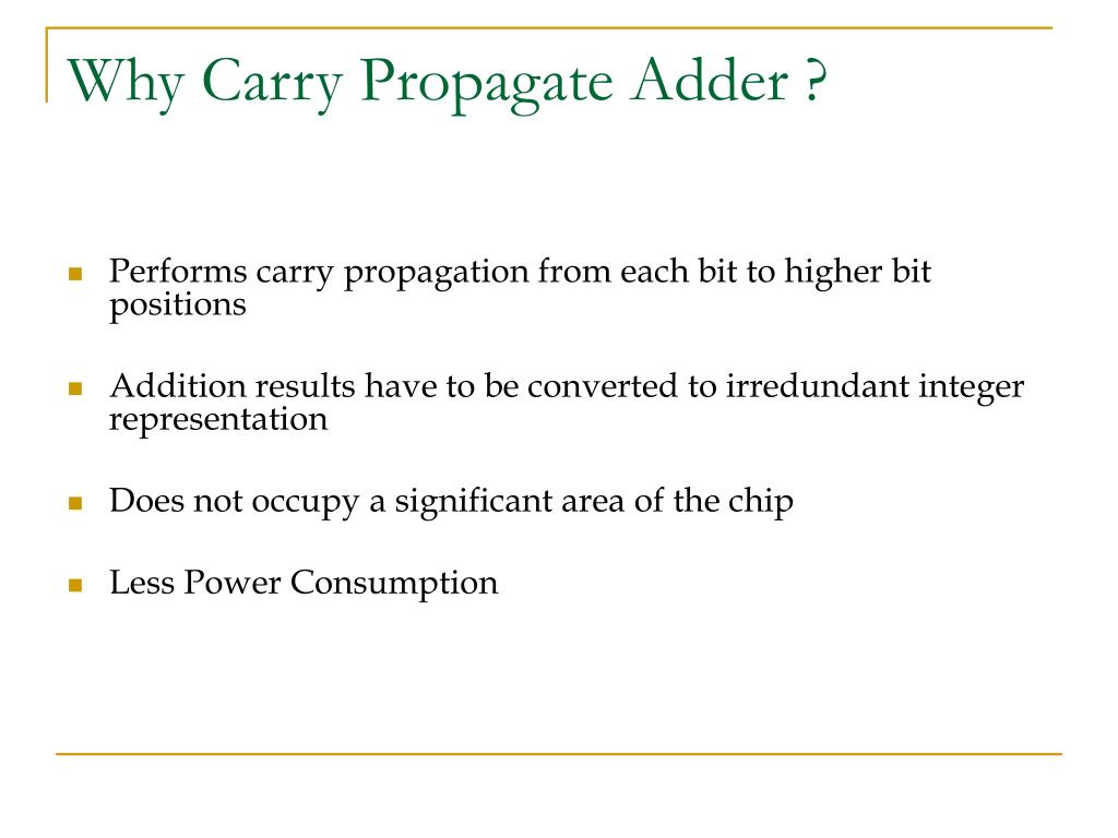 Why Carry Propagate Adder ?