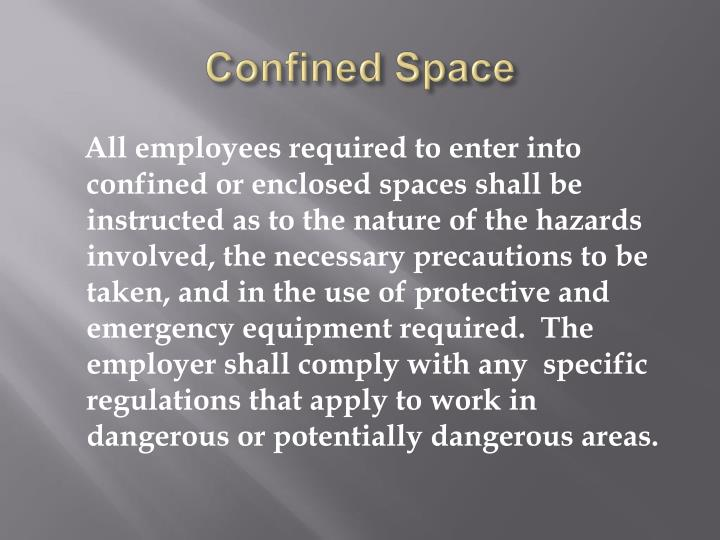 working inside confined space precautions Review the hazards of confined space entry for non-permitted spaces do not require any specific safety precautions work inside confined spaces often.