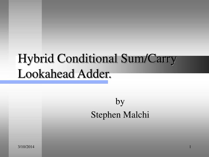 Hybrid conditional sum carry lookahead adder