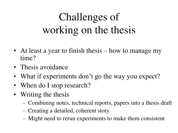 Challenges of working on the thesis