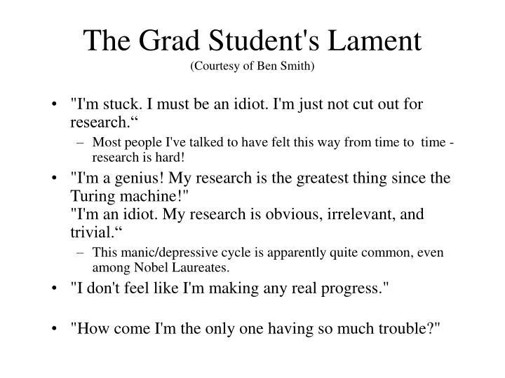 The grad student s lament courtesy of ben smith