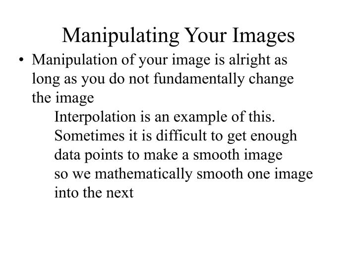 Manipulating Your Images