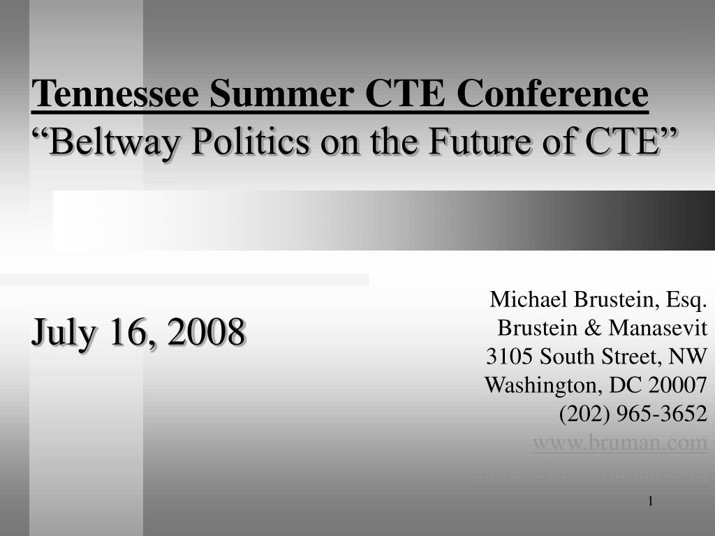 tennessee summer cte conference beltway politics on the future of cte july 16 2008 l.