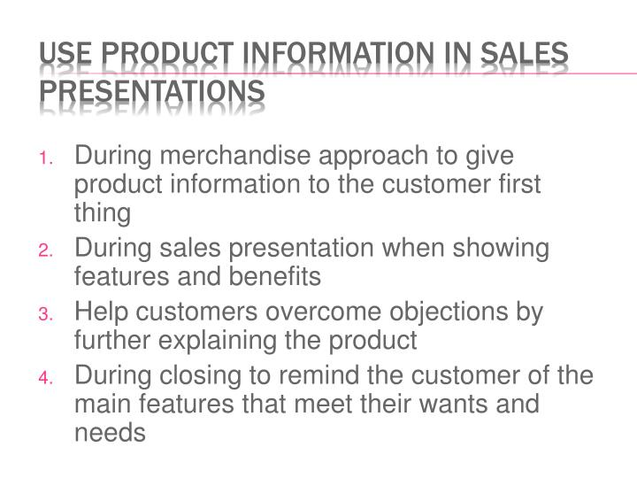 During merchandise approach to give product information to the customer first thing
