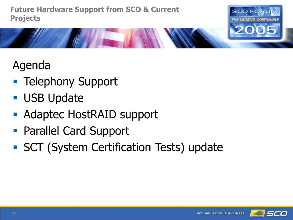Future Hardware Support from SCO & Current Projects