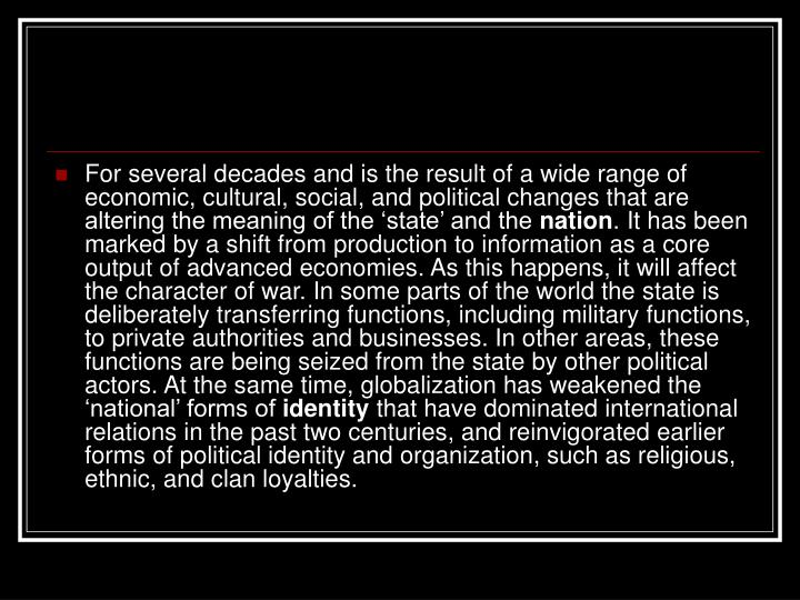 For several decades and is the result of a wide range of economic, cultural, social, and political changes that are altering the meaning of the 'state' and the