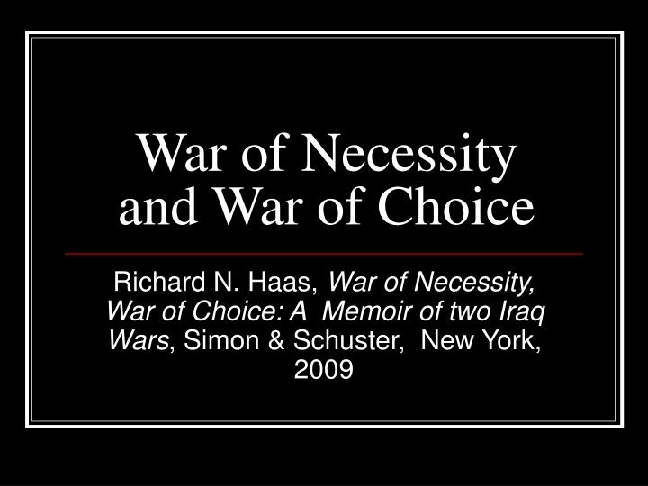 War of Necessity and War of Choice