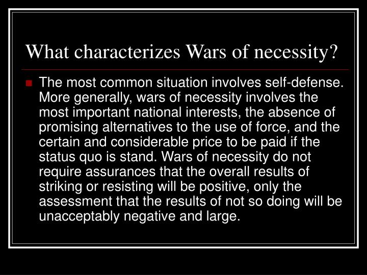 What characterizes Wars of necessity?
