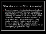 what characterizes wars of necessity