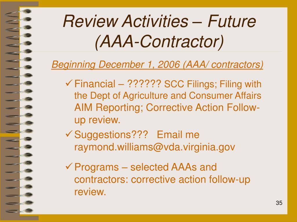 Review Activities – Future  (AAA-Contractor)