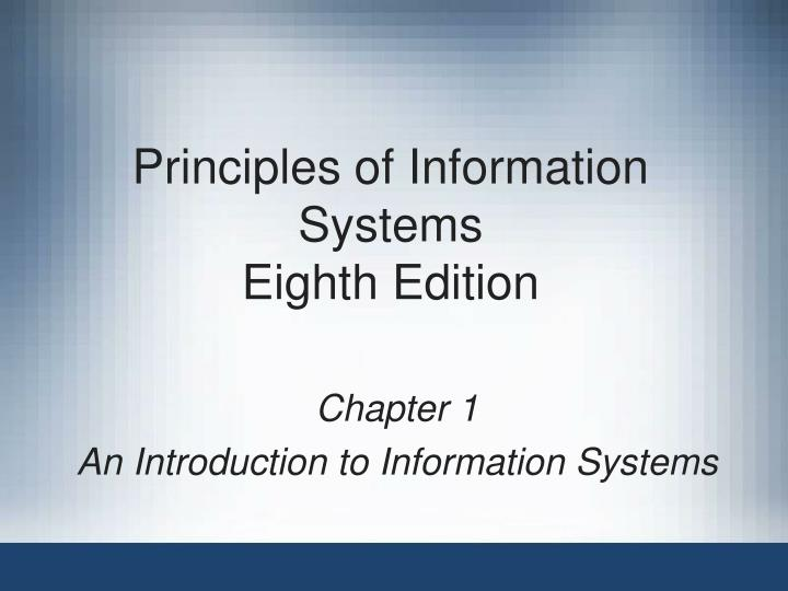 principles of information systems eighth edition n.