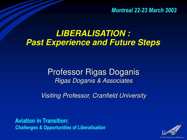 Liberalisation past experience and future steps