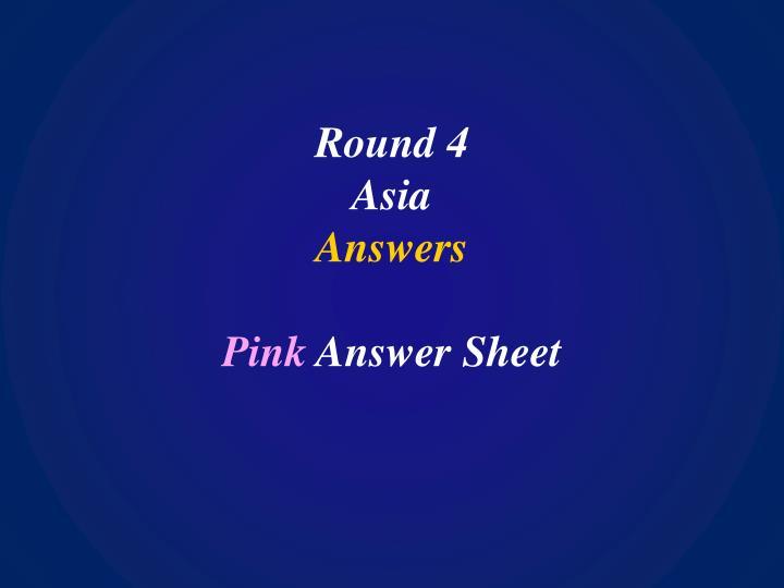 Round 4 asia answers pink answer sheet