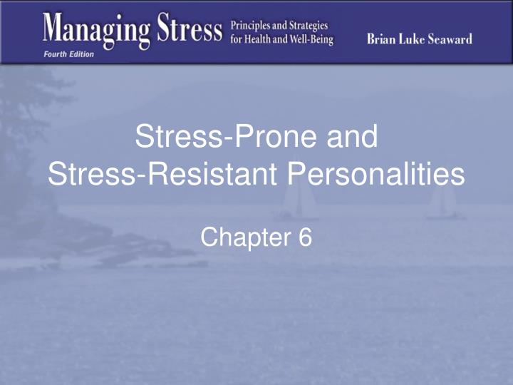 stress prone and stress resistant personalities