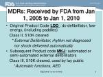mdrs received by fda from jan 1 2005 to jan 1 2010