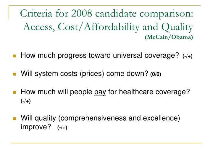 Criteria for 2008 candidate comparison access cost affordability and quality mccain obama