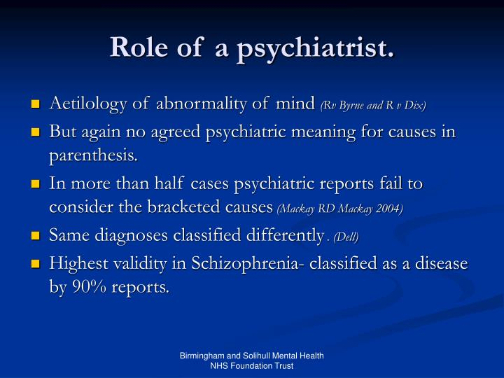 Role of a psychiatrist.