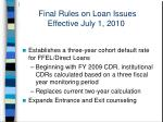 final rules on loan issues effective july 1 2010