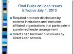 final rules on loan issues effective july 1 201025