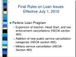 final rules on loan issues effective july 1 201026