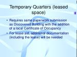temporary quarters leased space