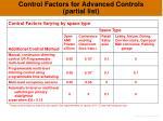 control factors for advanced controls partial list