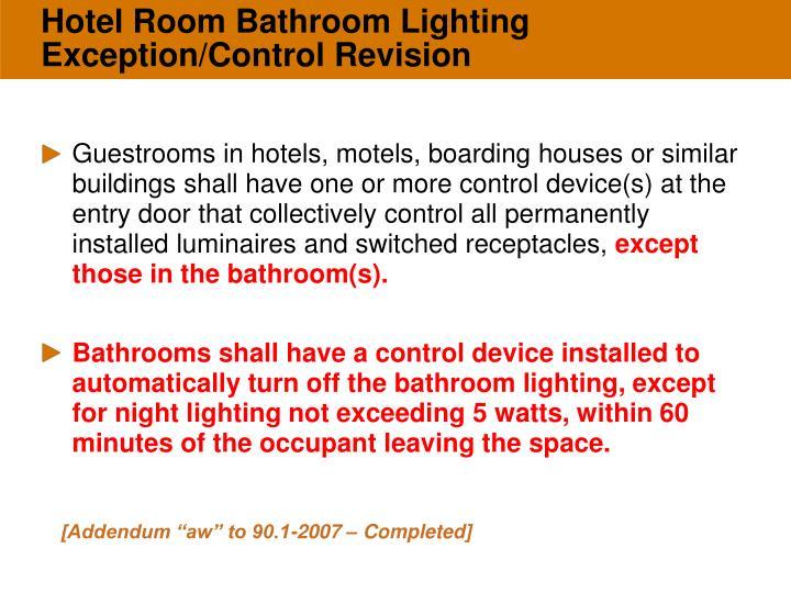 Hotel Room Bathroom Lighting Exception/Control Revision