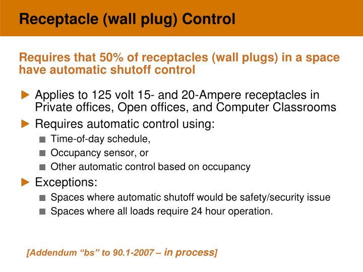 Receptacle (wall plug) Control