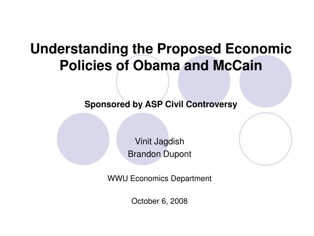 understanding the proposed economic policies of obama and mccain sponsored by asp civil controversy l.