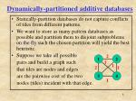 dynamically partitioned additive databases