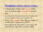 weighted vertex cover cont