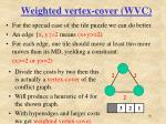 weighted vertex cover wvc