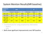 system mention results mr baseline49