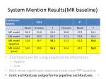system mention results mr baseline50