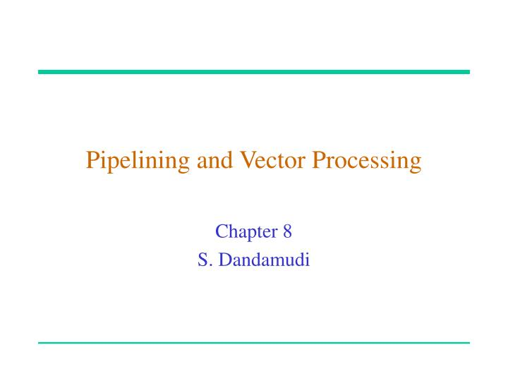 pipelining and vector processing n.