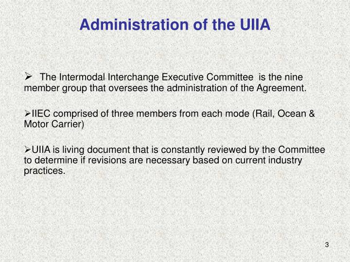 Administration of the uiia