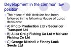 development in the common law position61