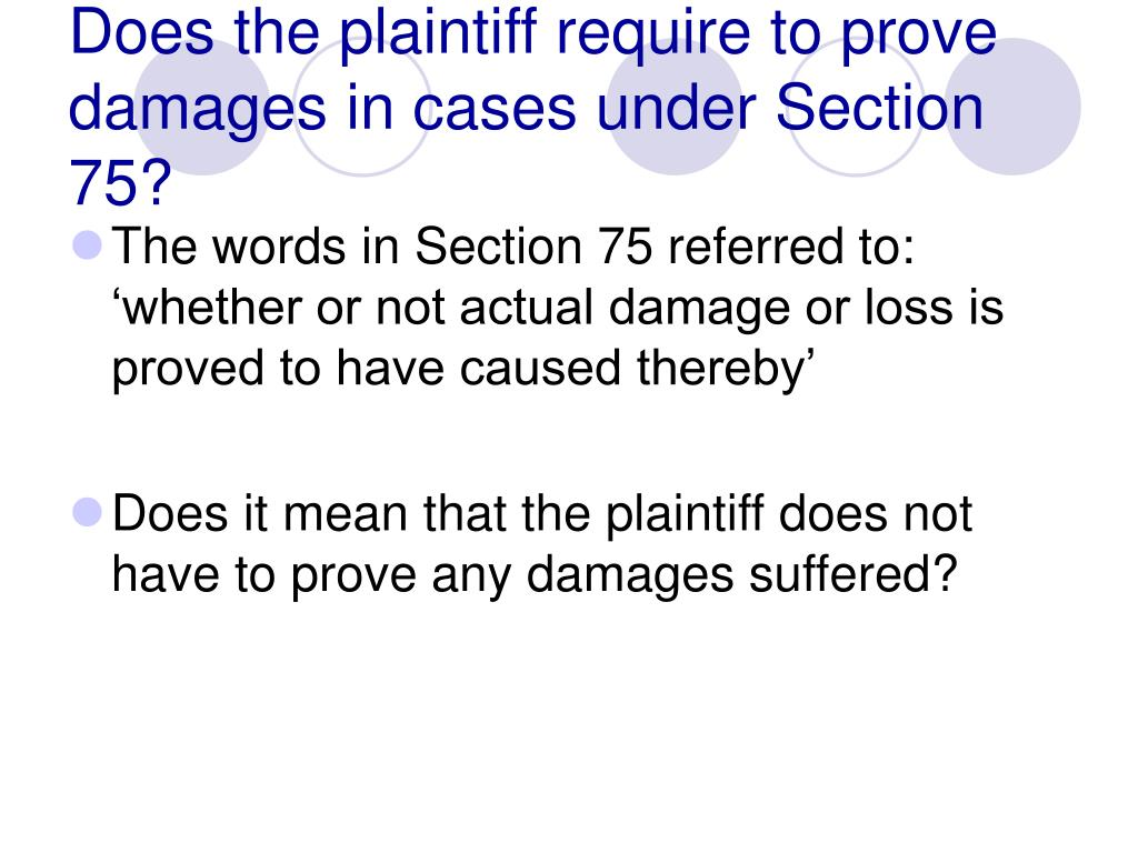 Does the plaintiff require to prove damages in cases under Section 75?
