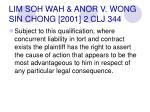 lim soh wah anor v wong sin chong 2001 2 clj 344107