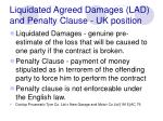 liquidated agreed damages lad and penalty clause uk position