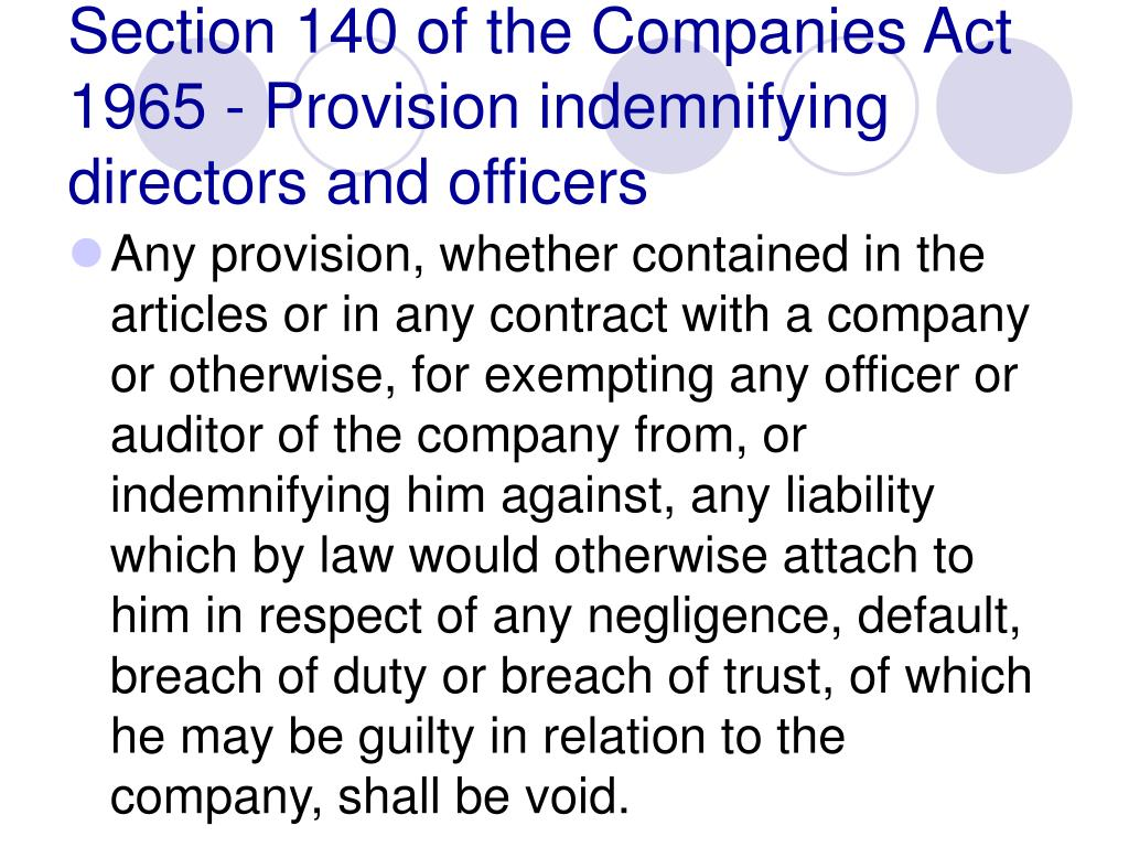 Section 140 of the Companies Act 1965 - Provision indemnifying directors and officers