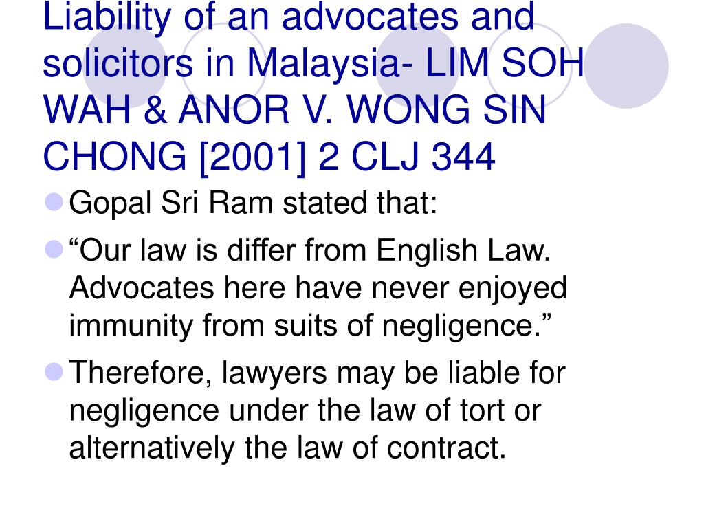 Liability of an advocates and solicitors in Malaysia- LIM SOH WAH & ANOR V. WONG SIN CHONG [2001] 2 CLJ 344
