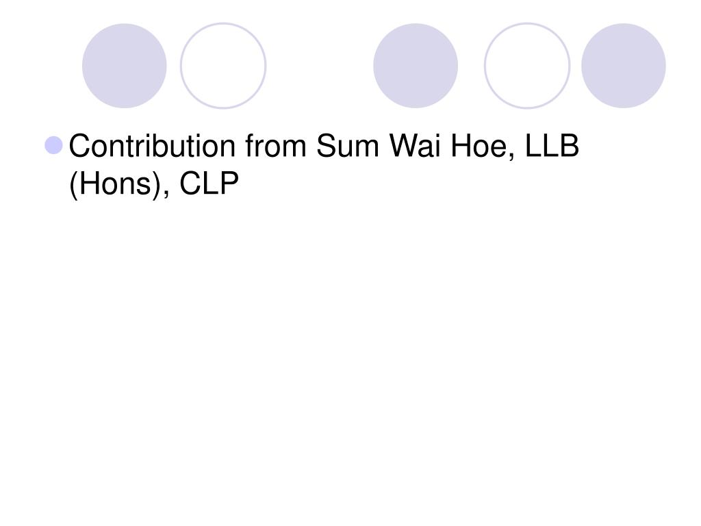 Contribution from Sum Wai Hoe, LLB (Hons), CLP