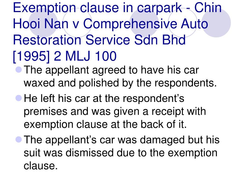Exemption clause in carpark - Chin Hooi Nan v Comprehensive Auto Restoration Service Sdn Bhd [1995] 2 MLJ 100