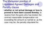 the malaysian position of liquidated agreed damages and penalty clause36
