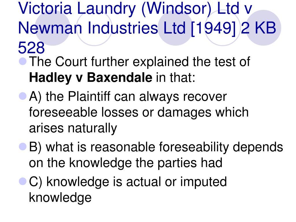Victoria Laundry (Windsor) Ltd v Newman Industries Ltd [1949] 2 KB 528