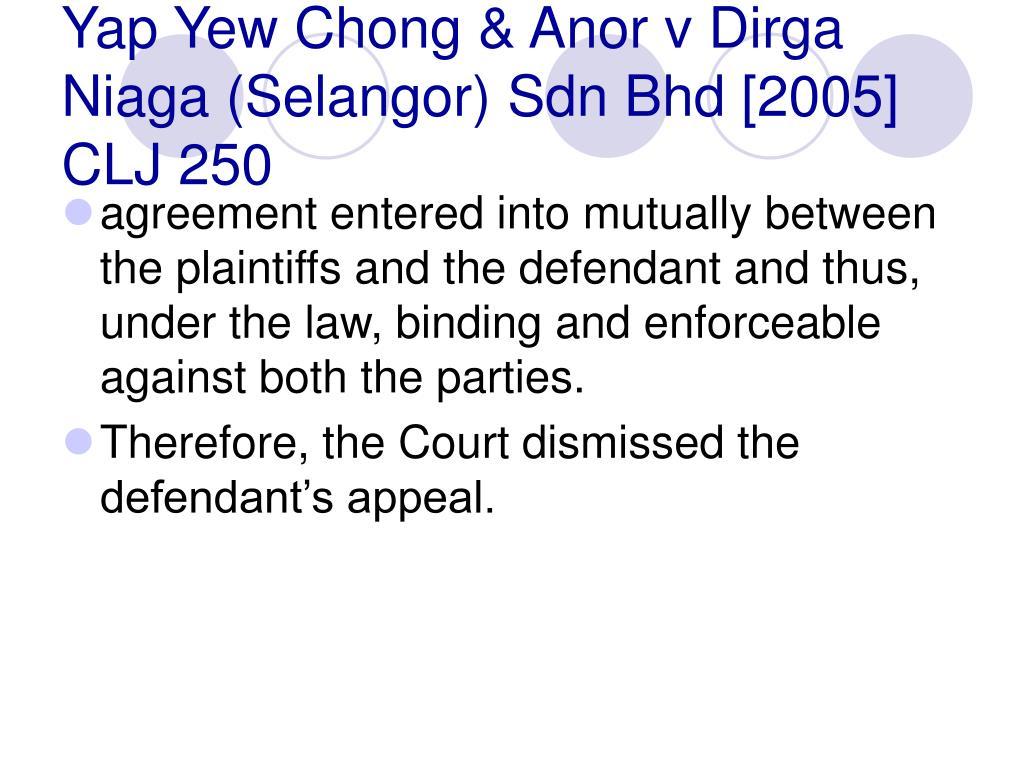 Yap Yew Chong & Anor v Dirga Niaga (Selangor) Sdn Bhd [2005] CLJ 250