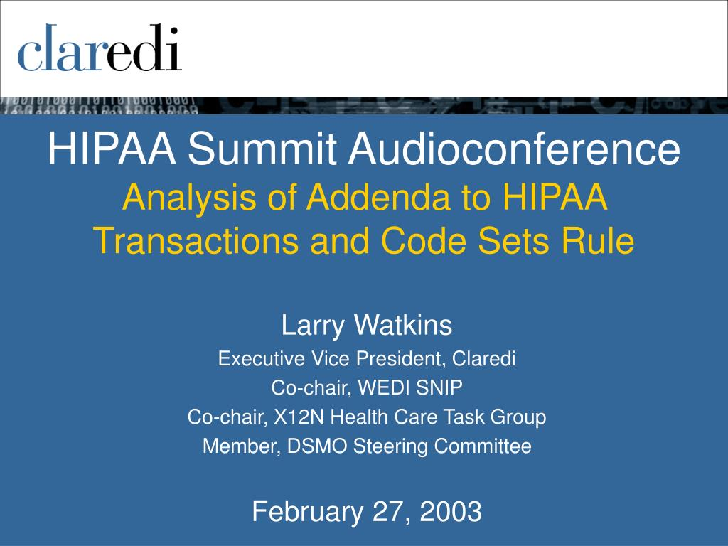 hipaa summit audioconference analysis of addenda to hipaa transactions and code sets rule l.