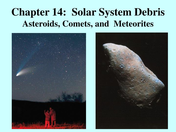 chapter 14 solar system debris asteroids comets and meteorites n.