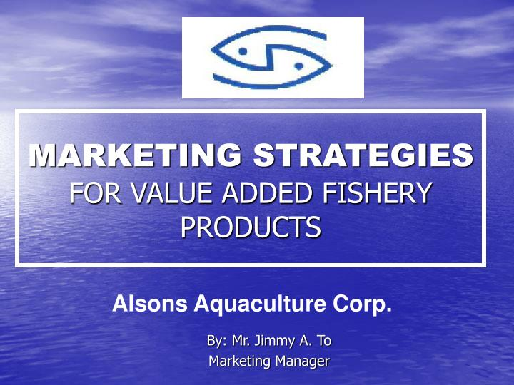marketing strategies for value added fishery products n.